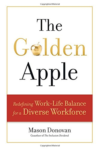 The Golden Apple: Redefining Work-Life Balance for a Diverse ()