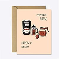 Coffee Anniversary Card, Birthday Card - Cute Greeting Card for her/him - Brew it for you