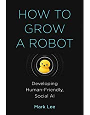 How to Grow a Robot: Developing Human-Friendly, Social AI