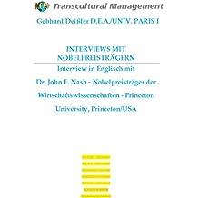 INTERVIEWS MIT NOBELPREISTRÄGERN Interview in Englisch mit Dr. John F. Nash - Nobelpreisträger der Wirtschaftswissenschaften - Princeton University, Princeton/USA (German Edition)