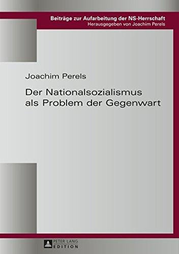 Der Nationalsozialismus als Problem der Gegenwart (Beiträge zur Aufarbeitung der NS-Herrschaft, Band 3) Gebundenes Buch – 19. März 2015 Joachim Perels Peter Lang GmbH 3631620683 Anthropologie