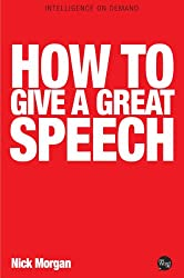How to Give a Great Speech (Insights From Great Business Minds)