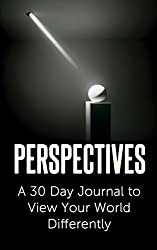Perspectives: A 30 Day Journal to View Your World Differently