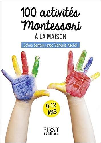 Petit Livre De 100 Activites Montessori A La Maison