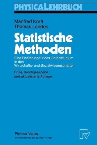 Statistische Methoden: Eine Einführung für das Grundstudium in den Wirtschafts- und Sozialwissenschaften (Physica-Lehr