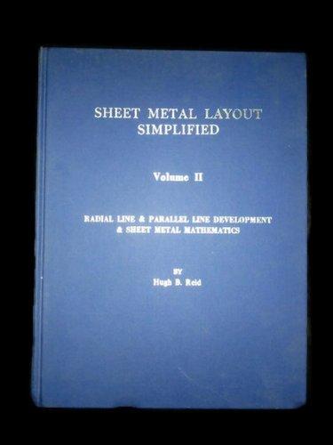 Radial Line & Parallel Line Development & Sheet Metal Mathematics (Sheet Metal Layout Simplified, Volume 2)