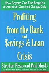 Profiting from the Bank and Savings & Loan Crisis: How Anyone Can Find Bargains at America's Greatest Garage Sale