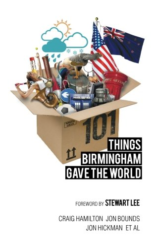 Books : 101 Things Birmingham Gave the World