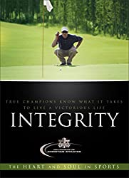 Integrity: True Champions Know What It Takes To Live A Victorious Life