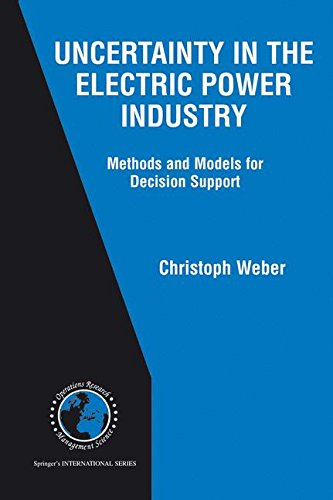 Uncertainty in the Electric Power Industry: Methods and Models for Decision Support (International Series in Operations Research & Management Science)