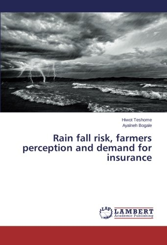 Download Rain fall risk, farmers perception and demand for insurance Pdf
