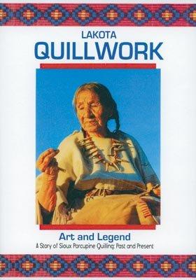 Lakota Quillwork-Art & Legend