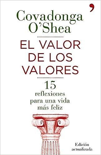 El valor de los valores: Quince reflexiones para una vida más feliz: Amazon.es: Covadonga O Shea: Libros