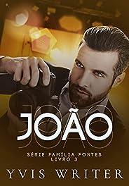 JOÃO: Livro 3 (Família Fontes)