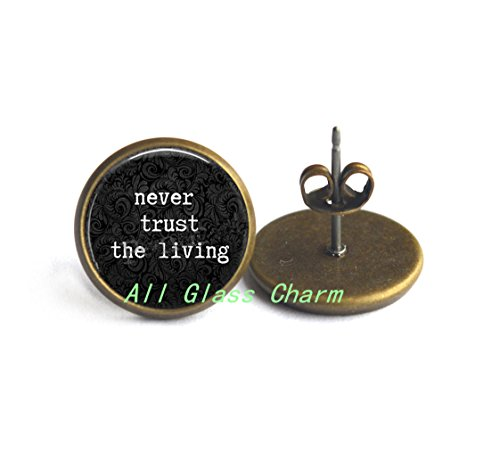 Beautiful Earrings,Funny Quote Jewelry Never Trust the Living - Literary Quote Earrings Stud Earrings - Funny Earrings Quote - Goth -