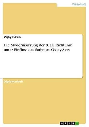 Die Modernisierung der 8. EU Richtlinie unter Einfluss des Sarbanes-Oxley Acts (German Edition)