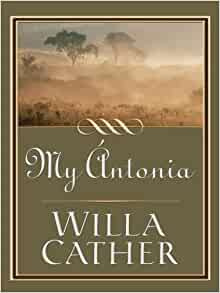 the use of weather in my antonia a novel by willa cather About willa cather: the complete fiction & other writings willa cather was one of the greatest american writers of the 20th century, creating in indelible novels and stories a rich panorama of place and experience among pioneers and farmers, artists and youthful lovers, immigrants and their striving children.
