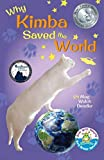 Why Kimba Saved The World (Cats in the Mirror) (Volume 1)
