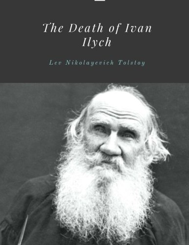 The Death of Ivan Ilych by Lev Nikolayevich Tolstoy