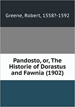 Book Pandosto, or, The Historie of Dorastus and Fawnia,