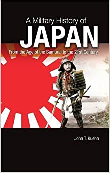 Book A Military History of Japan: From the Age of the Samurai to the 21st Century