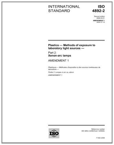 Read Online Iso 4892-2/Amd1:2009, Plastics - Methods of exposure to laboratory light sources - Part 2: Xenon-arc sources - Amendment 1 ebook