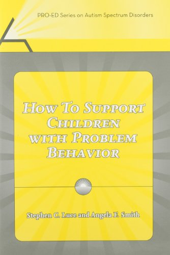 How to Support Children With Problem Behavior (Pro-Ed Series on Autism Spectrum Disorders)