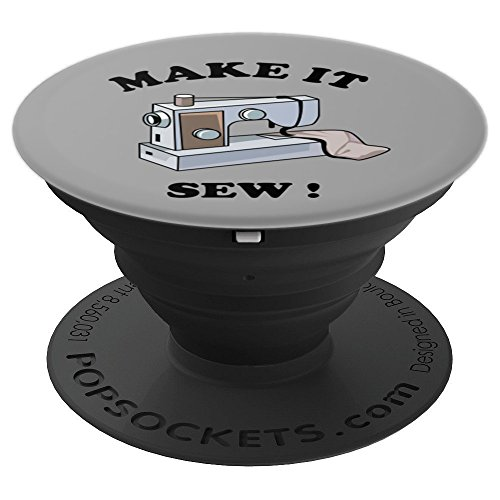 Funny Sewing Machine Joke Make It Sew - PopSockets Grip and Stand for Phones and Tablets by Dumbtees Funny Sewing Machine Joke
