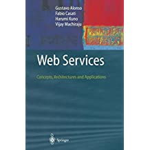 Web Services: Concepts, Architectures and Applications (Data-Centric Systems and Applications)