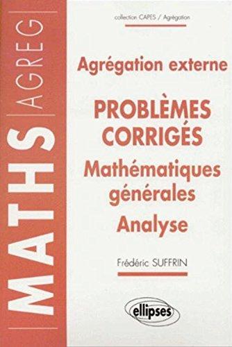 14 problèmes corrigés - Agrégation externe : Mathématiques générales - Analyse Broché – 20 février 2001 Frédéric Suffrin Ellipses Marketing 2729806067 Maths CAPES-Agreg