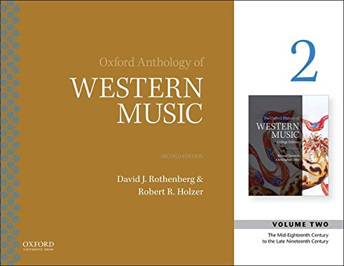 (Oxford Anthology of Western Music: Volume 2: The Mid-Eighteenth Century to the Late-Nineteenth Century)