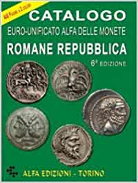 Catalogo euro-unificato Alfa delle monete romane. Repubblica Numismatica: Amazon.es: Boasso, Alberto: Libros en idiomas extranjeros