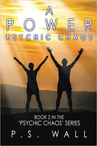 A Power: Book 2 in the 'Psychic Chaos' Series