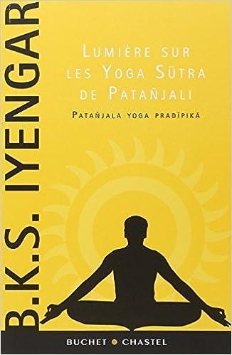 Lumi??re sur les Yoga Sutra de Pata??jali : Pata??jala yoga ...