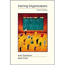 Training in Organizations: Needs Assessment, Development, and Evaluation (with InfoTrac®)