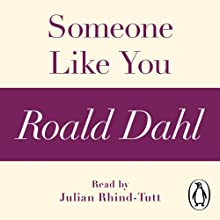 Someone Like You (A Roald Dahl Short Story) Audiobook by Roald Dahl Narrated by Julian Rhind-Tutt