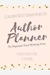 The Author Planner A Workbook To Organize Your Writing Year: A Calendar Based Planner For Writers Paperback
