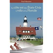 La côte est des Etats-Unis à vélo et la Floride (French Edition)
