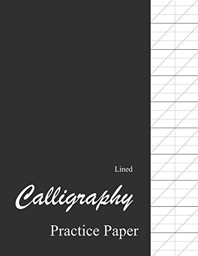 Lined Calligraphy Practice Paper: Calligraphy Paper Pad For Beginners, Slanted Calligraphy Paper 150 Sheets for Script Writing Practice