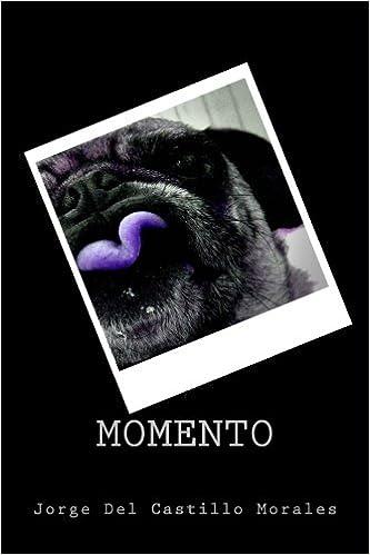 Momento (Spanish Edition): Jorge Del Castillo Morales ...