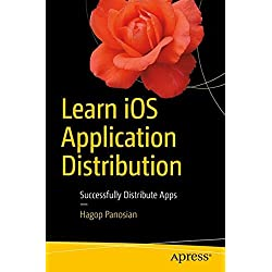 Learn iOS Application Distribution: Successfully Distribute Apps