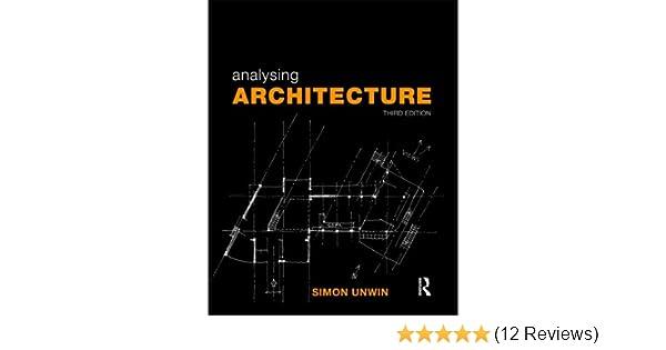 Analysing architecture simon unwin 9780415489287 amazon books fandeluxe Image collections