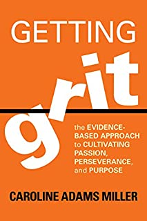 Book Cover: Getting Grit: The Evidence-Based Approach to Cultivating Passion, Perseverance, and Purpose
