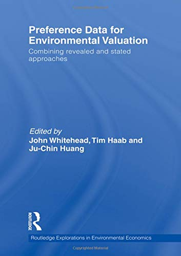 Preference Data for Environmental Valuation: Combining Revealed and Stated Approaches (Routledge Explorations in Environ