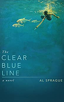 The Clear Blue Line by [Sprague, Al]