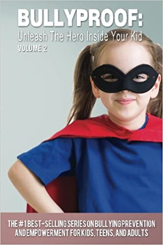 Download online Bullyproof: Unleash the Hero Inside Your Kid (Volume 2) PDF, azw (Kindle), ePub, doc, mobi