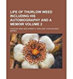 img - for Life of Thurlow Weed Including His Autobiography and a Memoir Volume 2(Paperback) - 2013 Edition book / textbook / text book