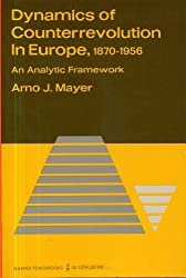Dynamics of Counterrevolution in Europe, 1870-1956: An Analytic Framework