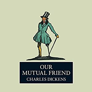 Our Mutual Friend Audiobook