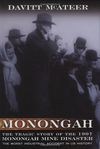 Download MONONGAH: THE TRAGIC STORY OF THE 1907 MONONGAH MINE DISASTER (West Virginia and Appalachia) ebook